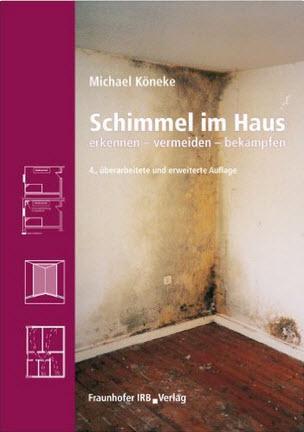 Schimmel im Haus erkennen vermeiden bekämpfen - Michael Köneke